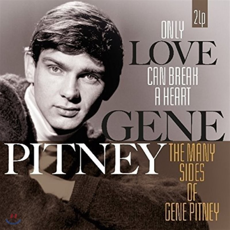 Gene Pitney (진 피트니) - Only Love Can Break a Heart/Many Sides of Gene Pitney [2LP]
