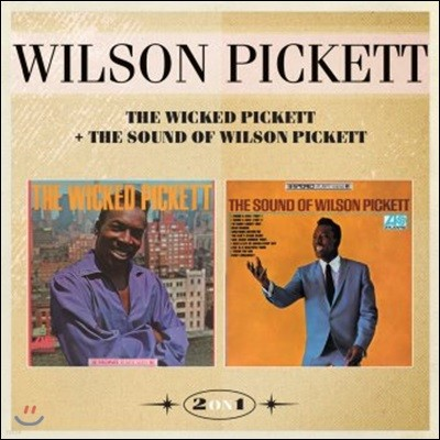 Wilson Pickett (윌슨 피켓) - The Wicked Pickett + The Sound of Wilson Pickett