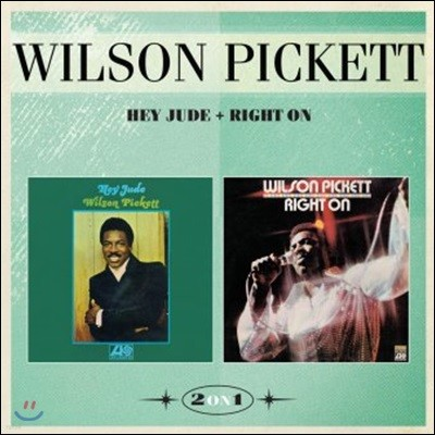 Wilson Pickett (윌슨 피켓) - Hey Jude + Right On