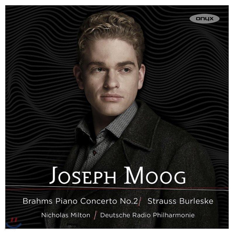 Joseph Moog 브람스: 피아노 협주곡 2번 / 슈트라우스: 부를레스케 (Brahms: Piano Concerto Op.83 / R. Strauss: Burleske)