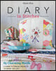 Diary in Stitches: 65 Charming Motifs - 6 Fabric & Thread Projects to Bring You Joy