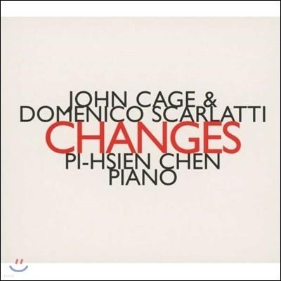 Pi-Hsien Chen 스카를라티 & 존 케이지: 체인지스 (John Cage & Domenico Scarlatti: Changes)