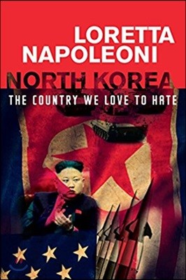 North Korea: The Country We Love to Hate