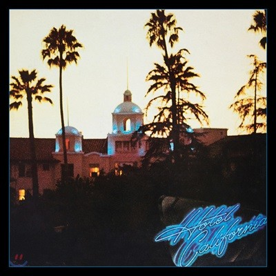 Eagles - Hotel California 이글스 호텔 캘리포니아 발매 40주년 기념 앨범