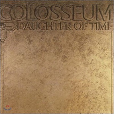 Colosseum (콜로세움) - Daugher Of Time (Remastered & Expanded Edition)