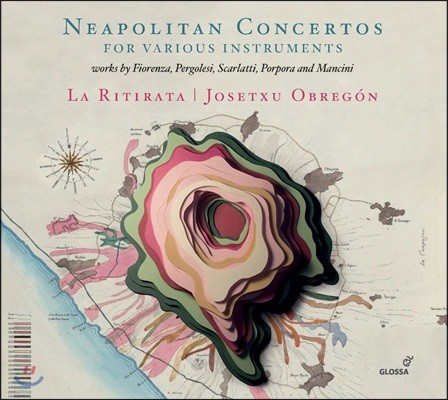 La Ritirata 다양한 악기를 위한 나폴리 협주곡들 - 포르포라 / 만치니 / 페르골레지 / 스카를라티 외 (Neapolitan Concertos for Various Instruments)