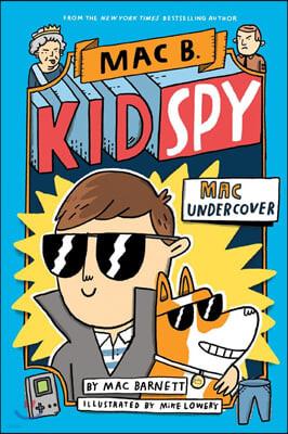 Mac B., Kid Spy #01 : Mac Undercover