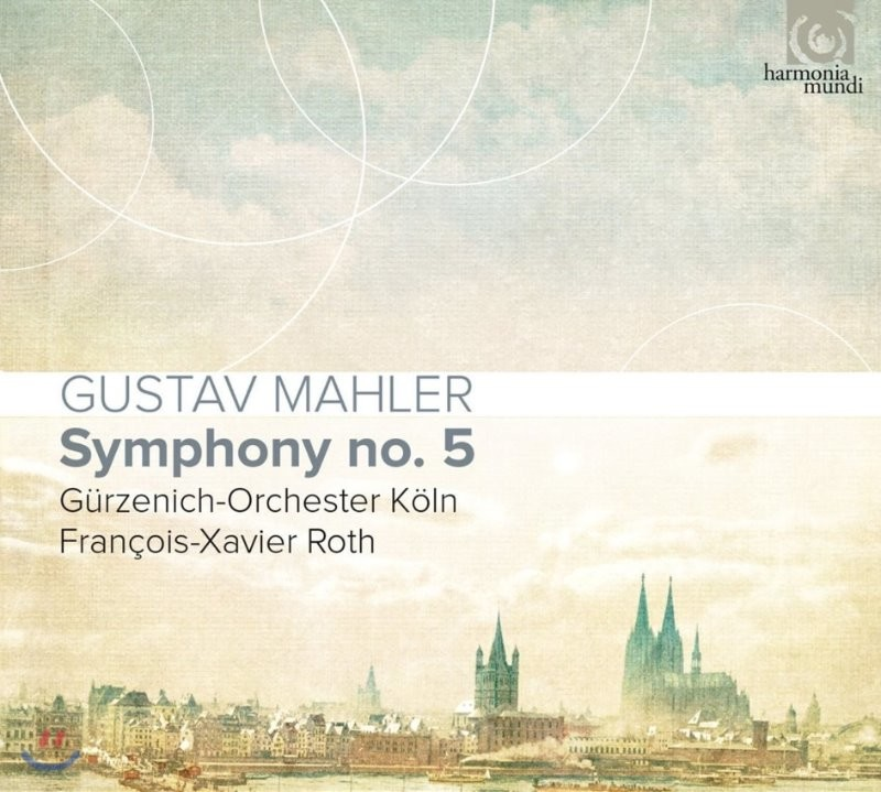 Francois-Xavier Roth 말러: 교향곡 5번 - 프랑스와 자비에 로트 (Mahler: Symphony No.5)