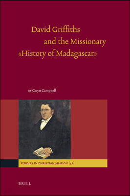 """David Griffiths and the Missionary """"history of Madagascar"""""""