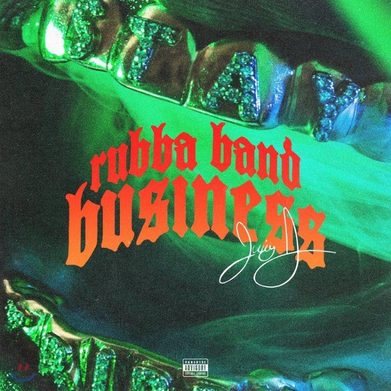 Juicy J (쥬시 제이) - Rubba Band Business
