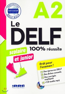 Le Delf Scolaire et Junior A2 100% Reussite (+CD MP3, Corriges)