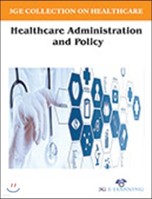 3GE Collection on Healthcare: Healthcare Administration and Policy