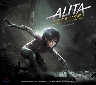 Alita : Battle Angel : The Art and Making of the Movie