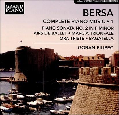 Goran Filipec 베르사: 피아노 작품 전곡 1집 - 소나타 2번, 옛길에서 외 (Blagoje Bersa: Complete Piano Music Vol.1)