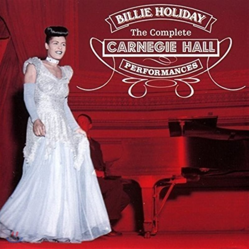Billie Holiday (빌리 홀리데이) - The Complete Carnegie Hall Performances