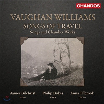 James Gilchrist 본 윌리엄스: 여행의 노래 - 가곡과 실내악 작품집 (Vaughan Williams: Songs Of Travel - Songs and Chamber Works)