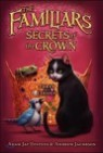 The Familiars : Secrets of the Crown, Book 2
