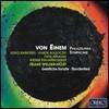 Franz Welser-Most 폰 아이넴: 필라델피아 교향곡, 시간의 노래, 성스러운 소나타 (von Einem: Philadelphia Symphony, Geistliche Sonate, Stundenlied)