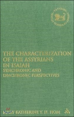 The Characterization of the Assyrians in Isaiah: Synchronic and Diachronic Perspectives