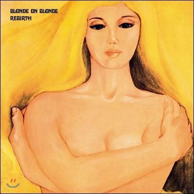 Blonde On Blonde (블론드 온 블론드) - Rebirth [LP]