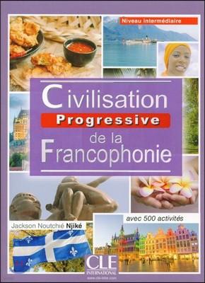 Civilisation Progressive De La Francophonie: Livre Intermediaire (A2/B1) - Nou (French Edition)