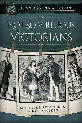 Not So Virtuous Victorians