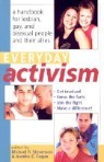 Everyday Activism: A Handbook for Lesbian, Gay, and Bisexual People and Their Allies