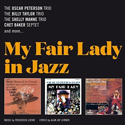 Shelly Manne/Oscar Peterson/Chet Baker - My Fair Lady In Jazz (Remastered)(3 On 2CD)