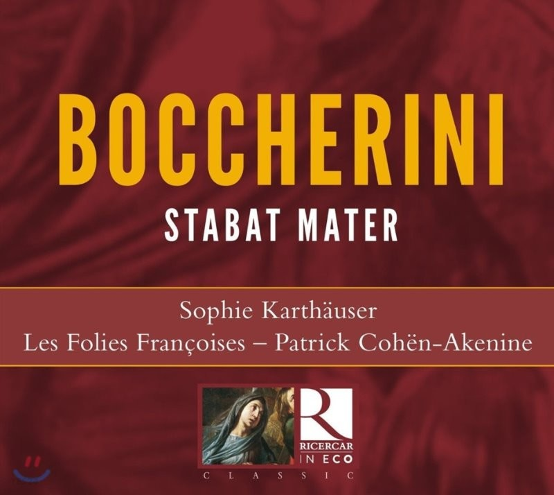 Patrick Cohen-Akenine 보케리니: 스타바트 마테르 (Boccherini: Stabat Mater)