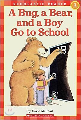 Scholastic Hello Reader Level 1 : A Bug, a Bear, and a Boy Go to School