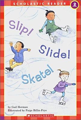 Scholastic Hello Reader Level 2 : Slip! Slide! Skate!