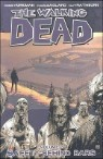 The Walking Dead Volume 3 : Safety Behind Bars: Safety Behind Bars