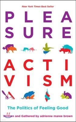Pleasure Activism: The Politics of Feeling Good