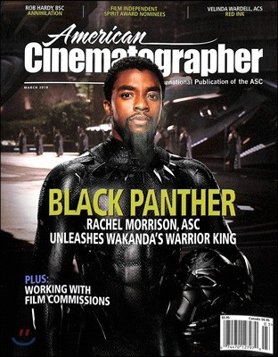 American Cinematographer (월간) : 2018년 03월 : 마블 '블랙 팬서' 커버