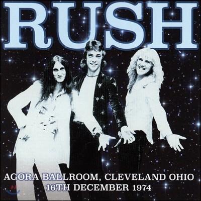 Rush (러쉬) - Agora Ballroom, Cleveland Ohio 16th Dec 1974 [픽쳐디스크 LP]