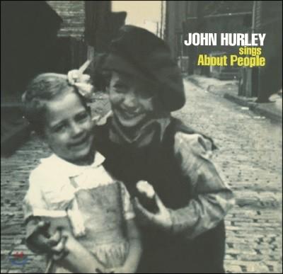 John Hurley (존 헐리) - Sings About People