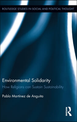 Environmental Solidarity: How Religions Can Sustain Sustainability
