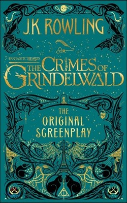 Fantastic Beasts : The Crimes of Grindelwald (영국판) : The Original Screenplay
