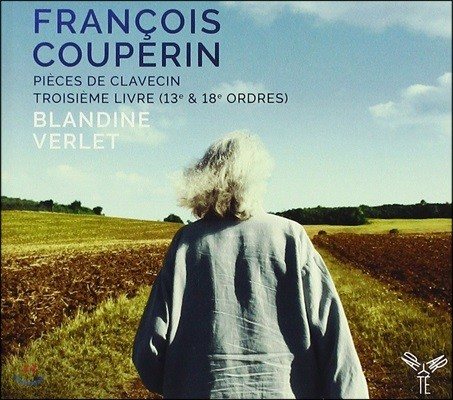 Blandine Verlet 쿠프랭: 클라브생 모음곡 제 3권 - 13 & 18번 모음곡 (Couperin: Pieces de Clavecin Troisieme Livre - 13e & 18e Ordres)
