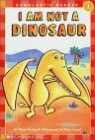 Scholastic Hello Reader Level 1 : I Am Not a Dinosaur