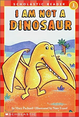 Scholastic Hello Reader Level 1 : I Am Not a Dinosaur