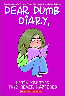 Let's Pretend This Never Happened (Dear Dumb Diary #1), 1