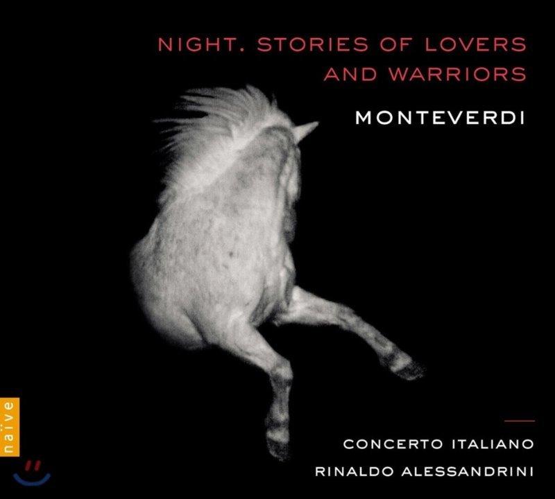 Rinaldo Alessandrini 몬테베르디: 밤 - 연인들과 병사들의 이야기 (Monteverdi: Night. Stories Of Lovers And Warriors)