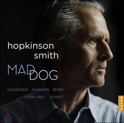 Hopkinson Smith 영국 엘리자베스 시대 류트 작품집 - 홉킨슨 스미스 (Mad Dog)