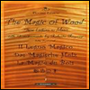 The Magic Of Wood From Lutherie To Music (CD+������+å��) - ���� ���ְ�