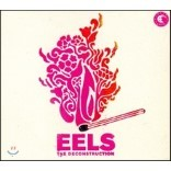 Eels (일스) - The Deconstruction