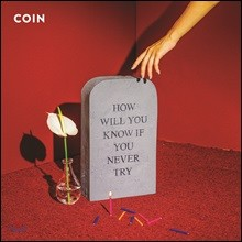 Coin (코인) - How Will You Know If You Never Try