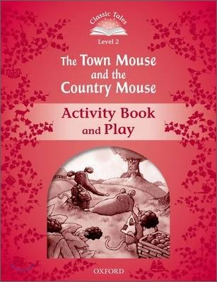 Classic Tales Level 2 : The Town Mouse & Country Mouse : Activity Book and Play