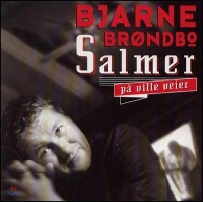 Bjarne Brondbo (비야르네 브론드보) - Salmer Pa Ville Veier