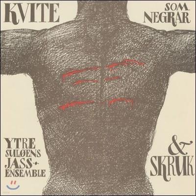 Ytre Suloens Jass-Ensemble & Skruk (이트레 술로엔스 재즈 앙상블 & 스크룩 합창단) - Kvite Som Negrar
